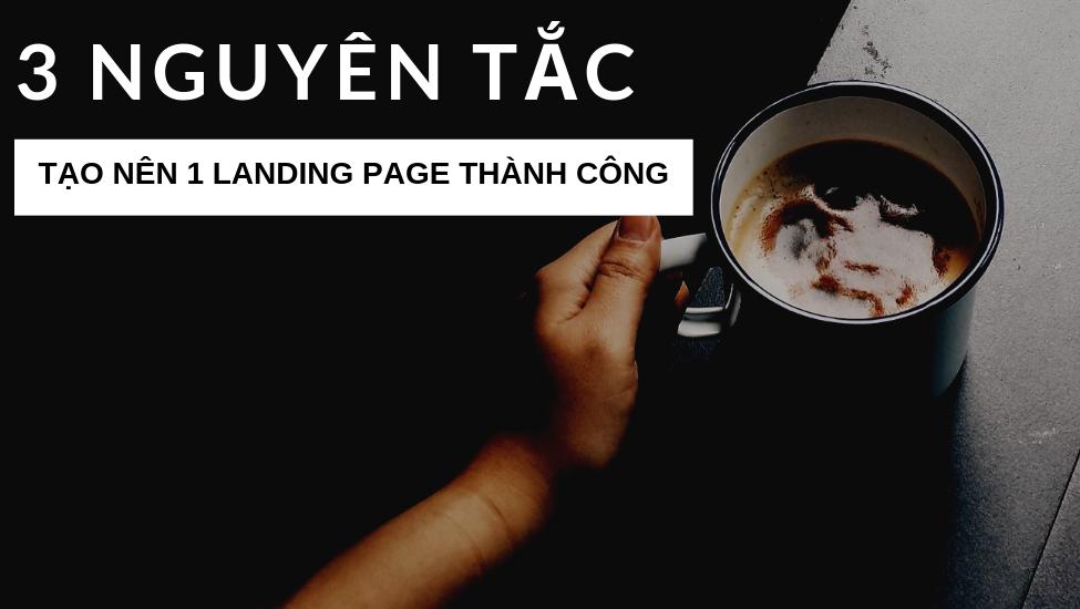 3-nguyen-tac-tao-nen-mot-landing-page-thanh-cong