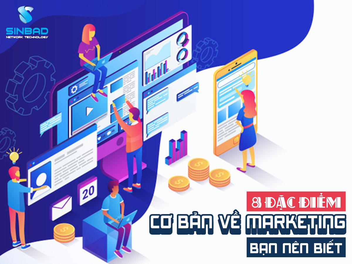 8-dac-diem-co-ban-ve-marketing-ban-nen-biet