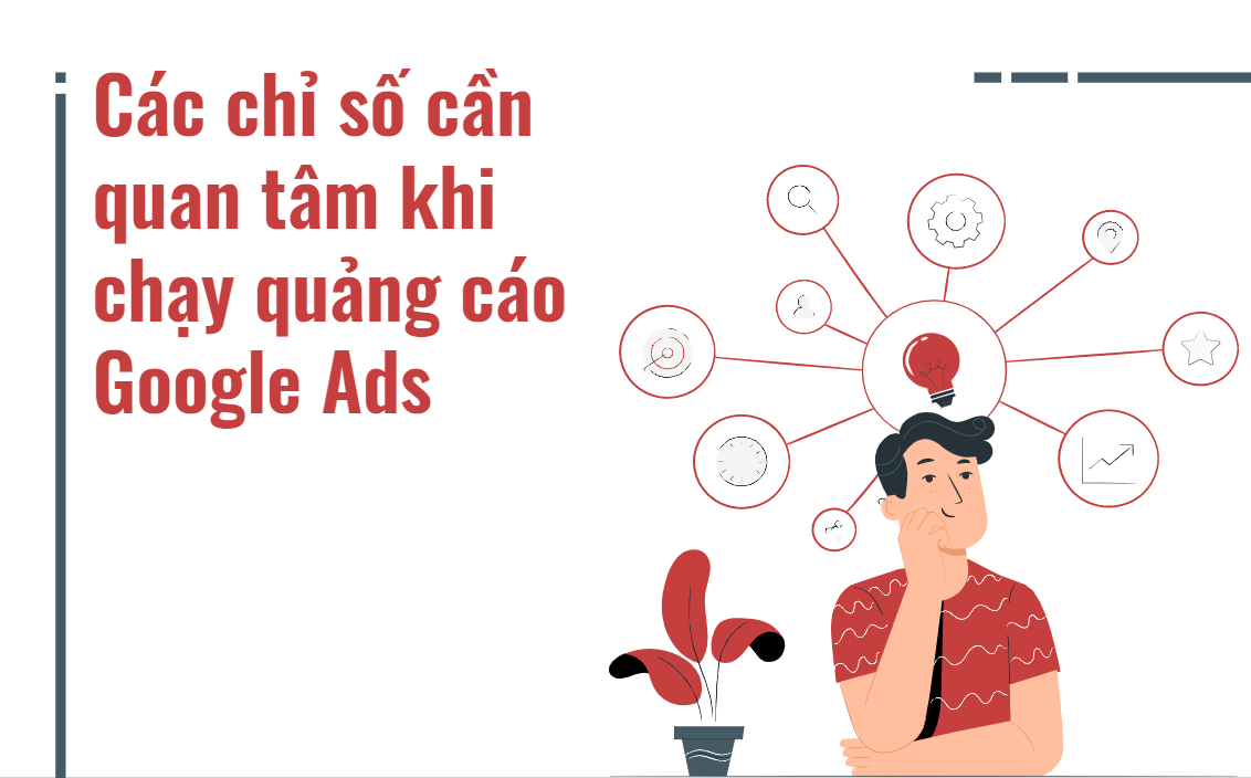 cac-chi-so-can-quan-tam-khi-chay-google-ads
